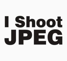 I Shoot JPEG by ilovedesign