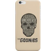 The Gonnies - Quotes iPhone Case/Skin