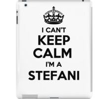 I cant keep calm Im a STEFANI iPad Case/Skin
