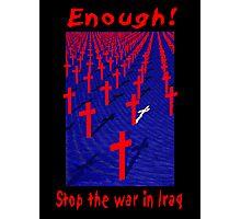 Enough! Photographic Print