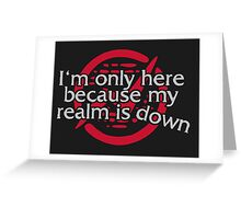 My Realm is Down Greeting Card