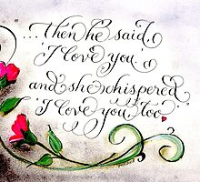 I love you Handwritten romantic quote with roses by Melissa Goza