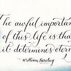 William Barclay quote calligraphy art  by Melissa Goza