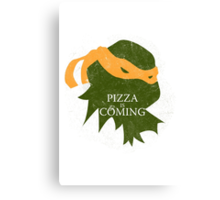 Pizza is Coming (Turtle Green Version) Canvas Print