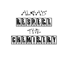 Respect the Chemistry Photographic Print