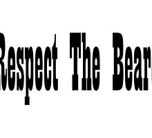 Respect the Beard by greatshirts