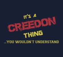 It's a CREEDON thing, you wouldn't understand !! by itsmine