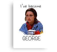 Elaine - I've Become George (dark) Canvas Print