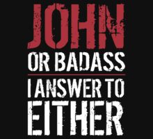 Hilarious 'John or Badass, I answer to Both' Comedy T-Shirt and Accessories by Albany Retro
