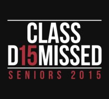 Cool 'Class D15missed (2015) Seniors 2015' T-Shirt by Albany Retro