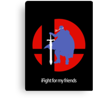 iFight for my friends Canvas Print