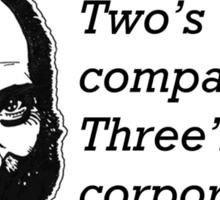 Two's Company, Three's A Corporation Sticker
