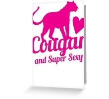 Cougar cat and Super Sexy! with love heart Greeting Card