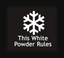 This White Powder Rules Black by Ryan Houston