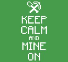 Keep calm and Mine On by Viterbo