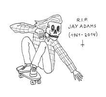 Jay Adams RIP by -osh
