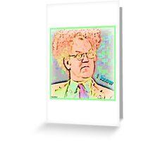 Dr. Steve Brule I KNOW Design by SmashBam Greeting Card