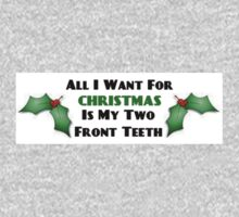 All I Want For Christmas Is My Two Front Teeth Kids Clothes