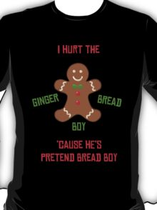 Pretend-Bread Boy [Carl Poppa] T-Shirt