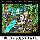 Frosty Goes Hawaii  by Rick  London