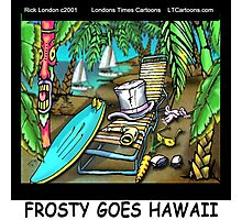 Frosty Goes Hawaii  Photographic Print