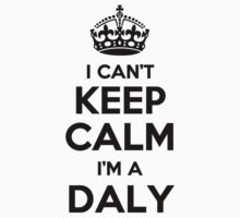 I cant keep calm Im a DALY by icant