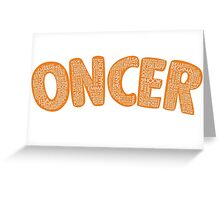 Once Upon a Time - Oncer 2015 - Orange Greeting Card