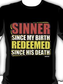Sinner Since My Birth Redeemed Since His Death T-Shirt