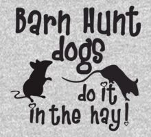 Barn Hunt dogs do it in the straw! T-Shirt