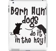 Barn Hunt dogs do it in the straw! iPad Case/Skin