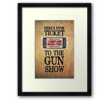 Ticket to the Gun Show Framed Print