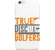 True Disc Golfers iPhone Case/Skin