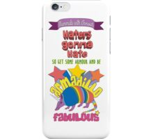 Haters gonna hate - Armadillo Fabulous iPhone Case/Skin