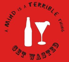 A Mind is a Terrible Thing - Get Wasted by dmitz