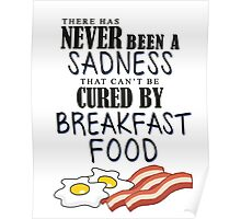 Breakfast Food Cures All Poster