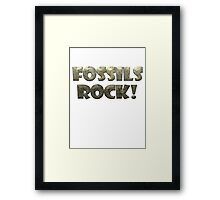 Fossils Rock! Framed Print