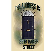The Address is... 221b Baker Street Photographic Print