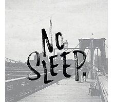 No sleep till... Photographic Print