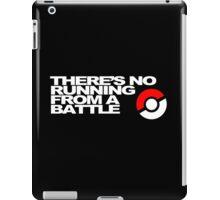 No Running Form A Battle iPad Case/Skin
