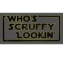 Who's Scruffy Lookin'? Photographic Print