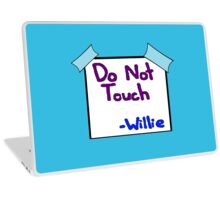 DO NOT TOUCH -willie Laptop Skin