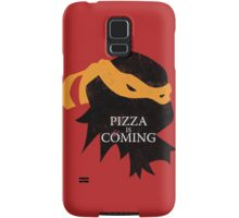 Pizza is Coming Samsung Galaxy Case/Skin
