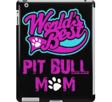 Worlds Best Pit Bull Mom iPad Case/Skin