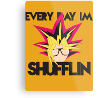 Everyday I'm Shufflin Metal Print