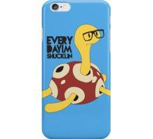 Everyday I'm Shucklin iPhone Case/Skin