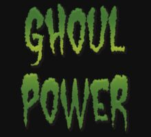 GHOUL POWER - Bright Green Letters by LadyEvil