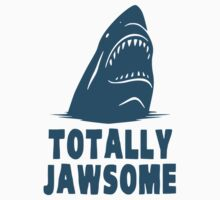 Totally Jawsome Awesome Shark by TheShirtYurt