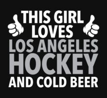 Excellent 'This Girl Loves Her Los Angeles Hockey and Cold Beer' Funny TShirts and Accessories by Albany Retro