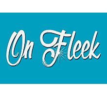 On Fleek Photographic Print