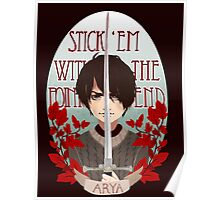 Stick 'Em With The Pointy End Poster